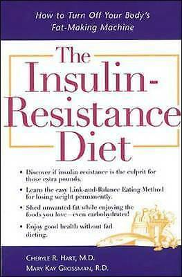 The Insulin-Resistance Diet : How to Turn Off Your Body's Fat-Making Machine