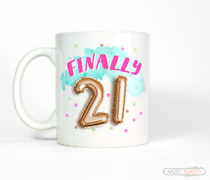 Image Is Loading Finally 21 Funny Coffee Mug 21st Birthday Gift