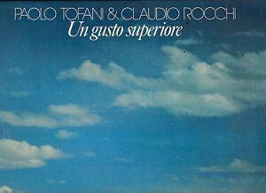 PAOLO-TOFANI-amp-CLAUDIO-ROCCHI-DISCO-LP-33-GIRI-UN-GUSTO-SUPERIORE-ISKON-DISCHI