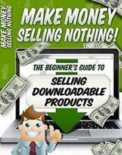 MAKE MONEY SELLING NOTHING  ebook (PDF) download with reseller rights