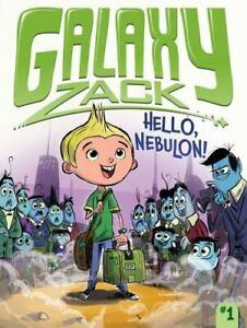 Galaxy Zack Ser.: Hello, Nebulon! by Ray O'Ryan (2013, Trade Paperback)
