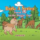 Bark: A Series: Tale of a Tail on a Forest Trail by Meggie (Paperback / softback, 2014)