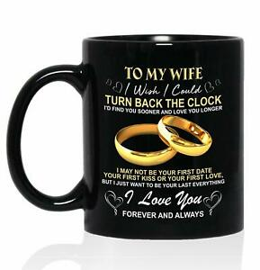 To My Wife I Wish I Could Turn Back The Clock Mug Funny Coffee Cup Gift Men W...