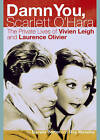 Damn You, Scarlett O'Hara: The Private Lives of Vivien Leigh and Laurence Olivier by Roy Moseley, Darwin Porter (Hardback, 2011)