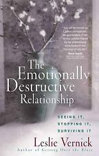 The Emotionally Destructive Relationship : Seeing It, Stopping It, Surviving It…