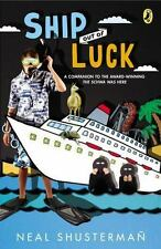 Ship Out of Luck by Neal Shusterman (2014, Paperback)