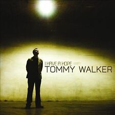 I Have a Hope by Tommy Walker (CD, Oct-2010, Word Distribution) NEW & SEALED