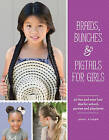 Braids, Bunches & Pigtails for Girls: 50 Fun and Easy Hair DOS for School, Parties and Play-Dates by Jenny Strebe (Paperback, 2016)