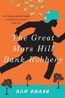 The Great Mars Hill Bank Robbery by Ronald Chase (Paperback, 2016)