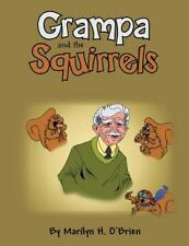 Grampa and the Squirrels by Marilyn H. O'Brien (2013, Paperback)