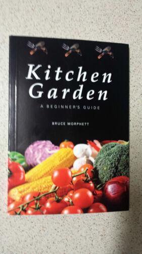 1 of 1 - Kitchen Garden: A Beginner's Guide by Bruce Morphett (Paperback, 2010)