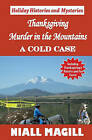 Thanksgiving Murder in the Mountains: A Cold Case by Niall Magill (Paperback / softback, 2009)