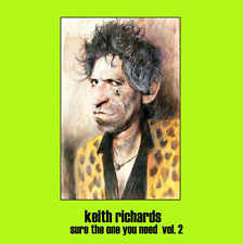 """Keith Richards - Unreleased demos, outtakes & live  """"Sure The One You Need, Vol."""