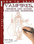How to Draw Vampires, Ghosts and Other Halloween Horrors by Mark Bergin (Paperback, 2011)