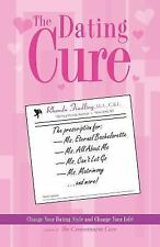 The Dating Cure: The Prescription For Ms. Picky, Ms. Eternal Bachelore-ExLibrary