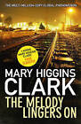 The Melody Lingers On by Mary Higgins Clark (Hardback, 2015)