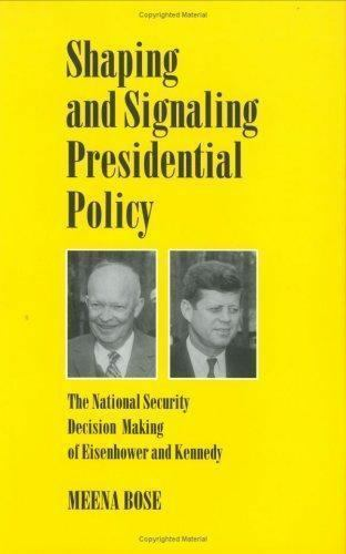 Shaping and Signaling Presidential Policy: The National Security Decision Making