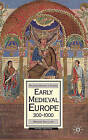 Early Medieval Europe, 300-1000 by Roger Collins (Hardback, 2010)