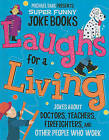 Laughs for a Living: Jokes about Doctors, Teachers, Firefighters, and Other People Who Work by Mark Ziegler, Michael Dahl (Hardback, 2010)
