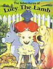 Adventures of Lucy The Lamb 9781425911102 by Jacqueline Malcolm Paperback