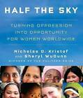 Half the Sky: Turning Oppression Into Opportunity for Women Worldwide by Nicholas D and Sheryl Wudunn Kristof (CD-Audio, 2009)