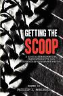 Getting The Scoop - A Manual for Reporters, Correspondents, and Students of Newspaper Writing by Phillip J. Morledge (Paperback, 2009)