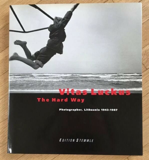 VITAS LUCKUS: HARD WAY: PHOTOGRAPHER, LITHUANIA 1943-1987 By Herman Hoeneveld VG