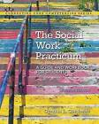 The Social Work Practicum: A Guide and Workbook for Students, with Enhanced Pearson Etext -- Access Card Package by Cynthia Garthwait (Mixed media product, 2016)
