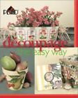 Decoupage the Easy Way by Plaid Enterprises Staff (2001, Hardcover)