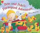 Pete and Polo's Farmyard Adventure by Adrian Reynolds (Paperback, 2003)