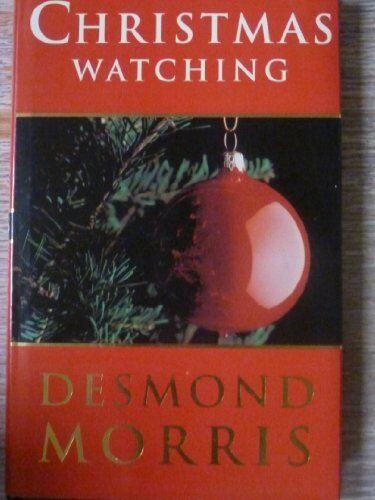 Christmas Watching By Desmond Morris