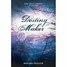 Destiny Maker: Lost Souls Trilogy Book One by Melissa Dugger (Paperback / softback, 2013)