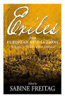 Exiles from European Revolutions: Refugees in Mid-Victorian England by Sabine Freitag (Hardback, 2003)