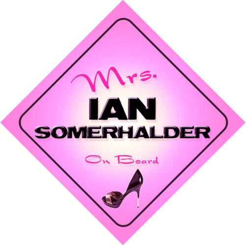 Mrs Ian Somerhalder on Board Baby Pink Car Sign