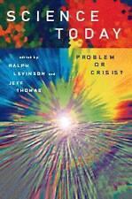Science Today: Problem or Crisis?,Thomas, Jeff, Levinson, Ralph,Good Book mon000