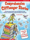 Comprehension Cliffhanger Stories: 15 Action-Packed Stories That Invite Students to Infer, Visualize, and Summarize to Predict the Ending of Each Story by Tom Conklin (Paperback / softback)
