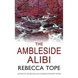 The-Ambleside-Alibi-Lake-District-Mysteries-by-Rebecca-Tope-Good-Book-Paperb
