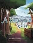When a Feather Fell by Debbie Taborn (Paperback, 2012)