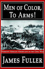Men of Color, to Arms!: Vermont African-Americans in the Civil War by James R Fuller (Paperback / softback, 2001)