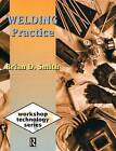 Welding Practice by Brian Smith (Paperback, 1995)