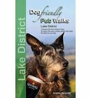 Dog Friendly Pub Walks: Lake District by Gilly Seddon, Erwin Neudorfer (Paperback, 2014)