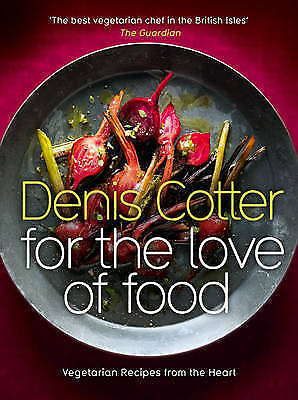 1 of 1 - Very Good, For The Love of Food: Vegetarian Recipes from the Heart, Cotter, Deni