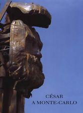 CÉSAR À MONTÉ-CARLO. 31 mai-30 septembre 1994 - Texte de Bernard-Henri Lévy -BP
