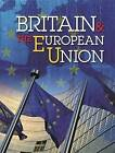 Britain and the European Union: A Comprehensive Guide for Children by Simon Adams (Hardback, 2016)