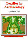Textiles in Archaeology by John Peter Wild (Paperback, 2003)
