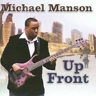 Up Front * by Michael Manson (CD, Jan-2008, NuGroove Records)