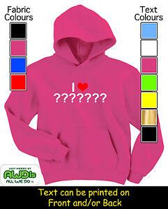GREAT KIDS GIFT /& NAMED I LOVE ??? YOUR OWN WORDS HEART HOODIE // HOODIES