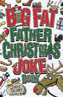 The Big Fat Father Christmas Joke Book by Terry Deary (Paperback, 2013)