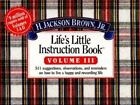 Life's Little Instruction Book Vol. 2 : A Few More Suggestions, Observations, and Reminders on How to Live a Happy and Rewarding Life Vol. III by H. Jackson, Jr. Brown (1995, Paperback)