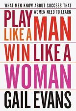 Play Like a Man, Win Like a Woman: What Men Know About Success that Women Need t